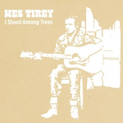 Wes Tirey I Stood Among Trees