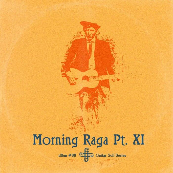 dfbm #88 - Morning RagaPt. XI