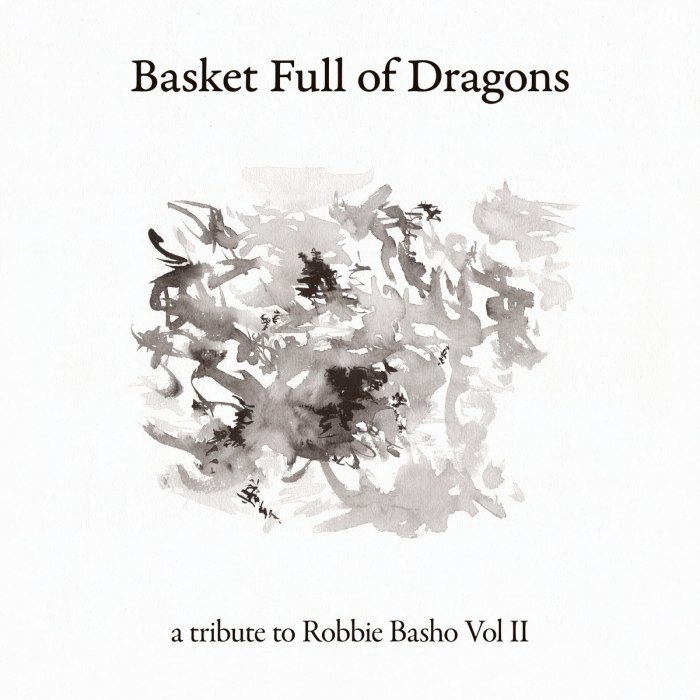 V.A. - Basket Full of Dragons: A Tribute to Robbie Basho Vol II