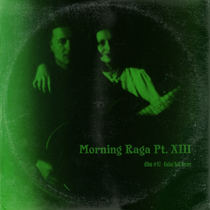 dfbm #92- Morning­ Raga­ Pt.­ XIII