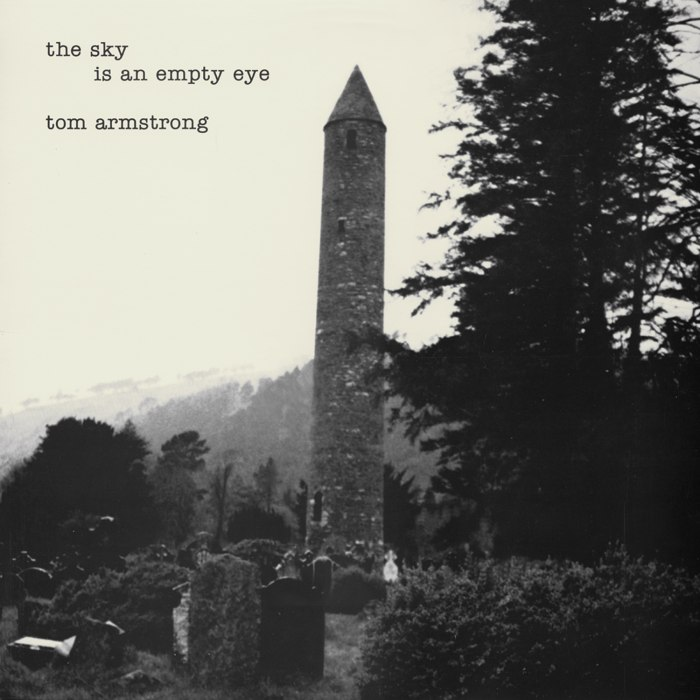 Tom Armstrong - The Sky Is An Empty Eye