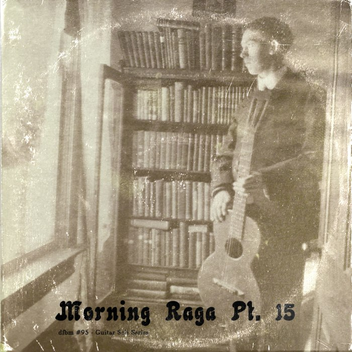 dfbm #95 - Morning Raga Pt. 15