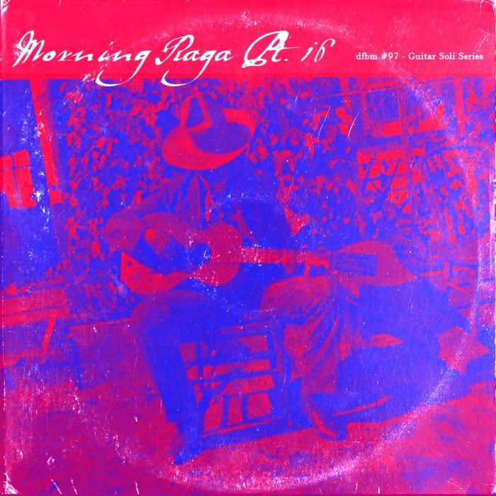 dfbm #97 - Morning Raga Pt. 16