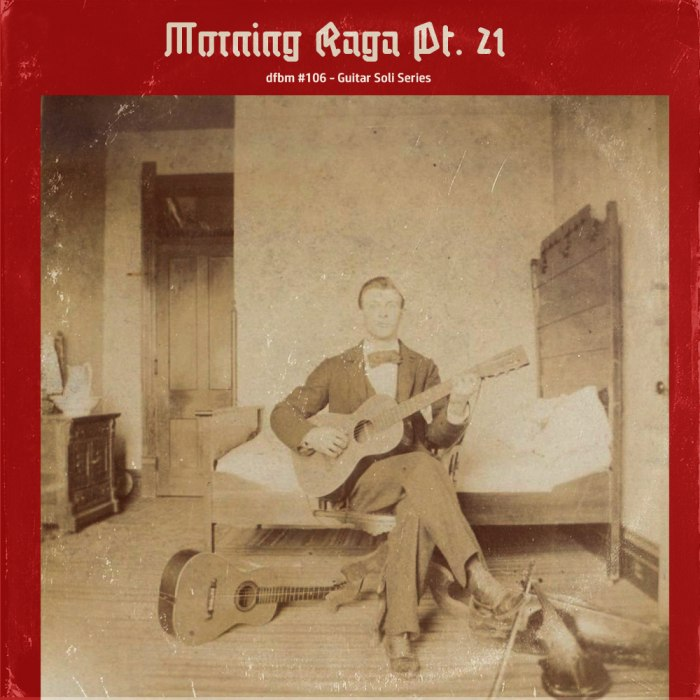 dfbm #106 - Morning Raga Pt. 21
