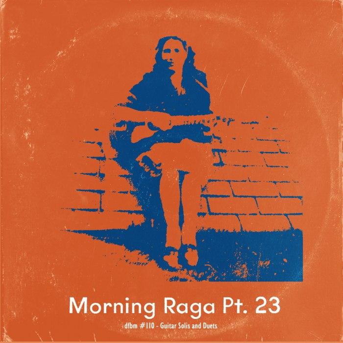 dfbm #110 - Morning Raga Pt. 23