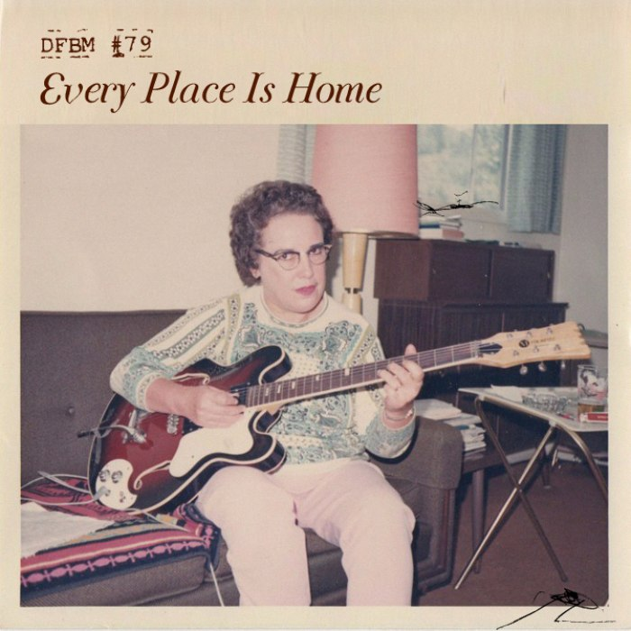 dfbm #79 - Every Place Is Home